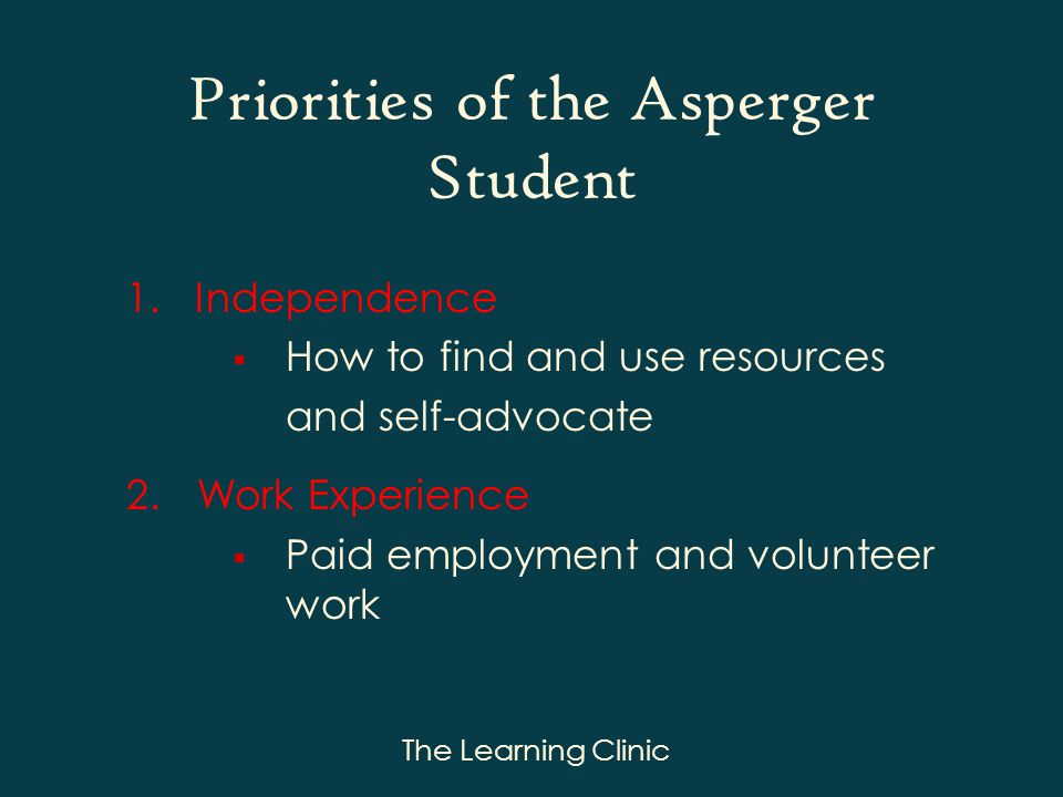 The Learning Clinic Priorities of the Asperger Student 1.