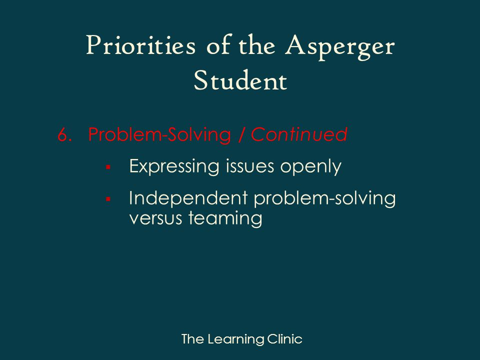 The Learning Clinic Priorities of the Asperger Student 6.