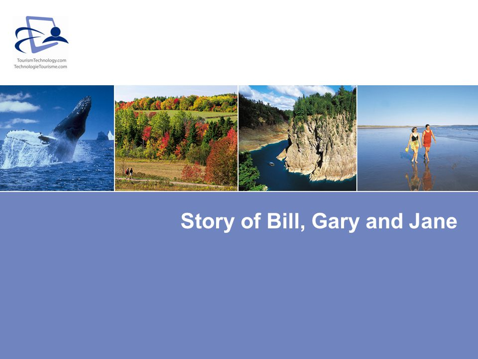 Story of Bill, Gary and Jane