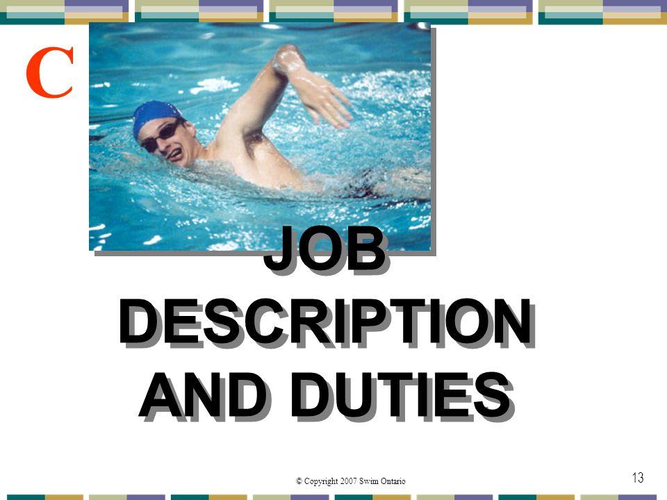 © Copyright 2007 Swim Ontario 13 JOB DESCRIPTION AND DUTIES C