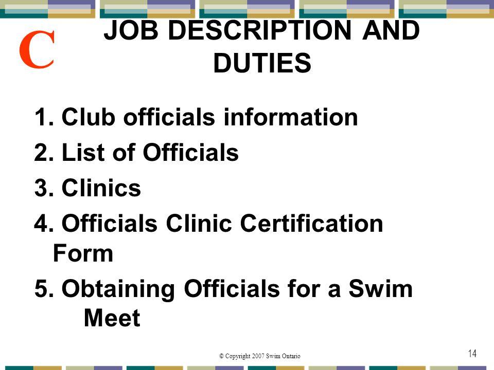 © Copyright 2007 Swim Ontario 14 JOB DESCRIPTION AND DUTIES 1.