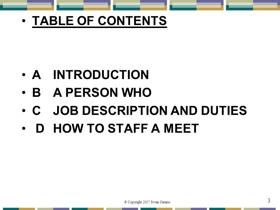 3 TABLE OF CONTENTS A INTRODUCTION B A PERSON WHO C JOB DESCRIPTION AND DUTIES D HOW TO STAFF A MEET