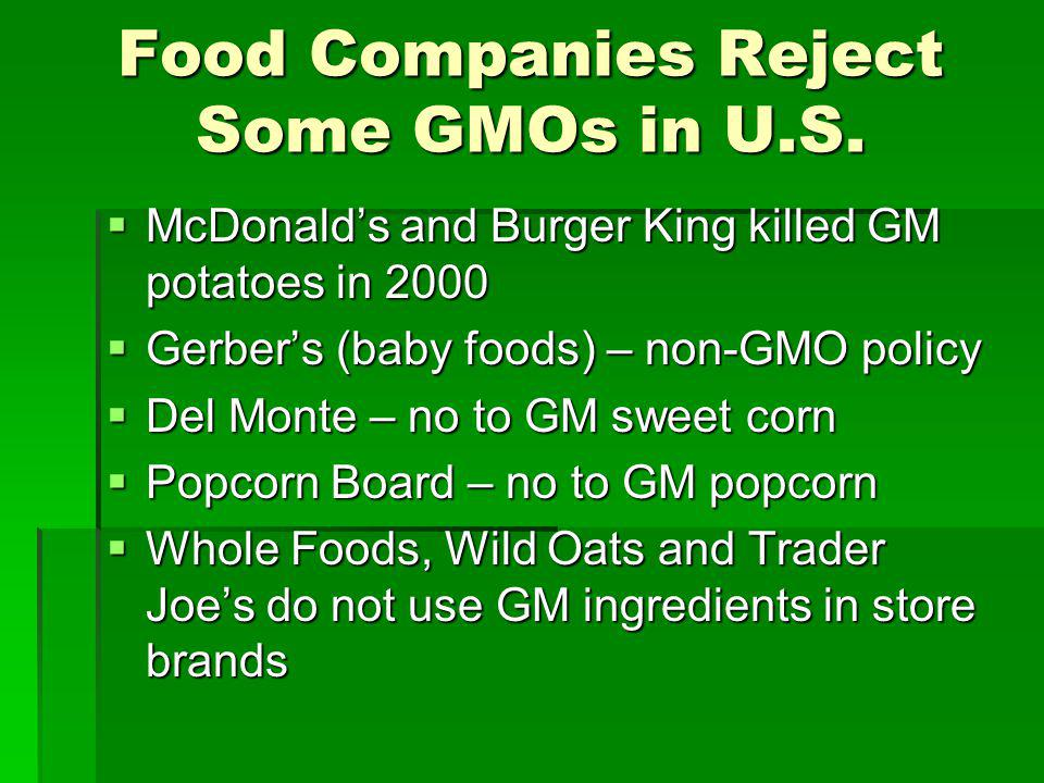 Food Companies Reject Some GMOs in U.S. McDonalds and Burger King killed GM potatoes in 2000 McDonalds and Burger King killed GM potatoes in 2000 Gerb
