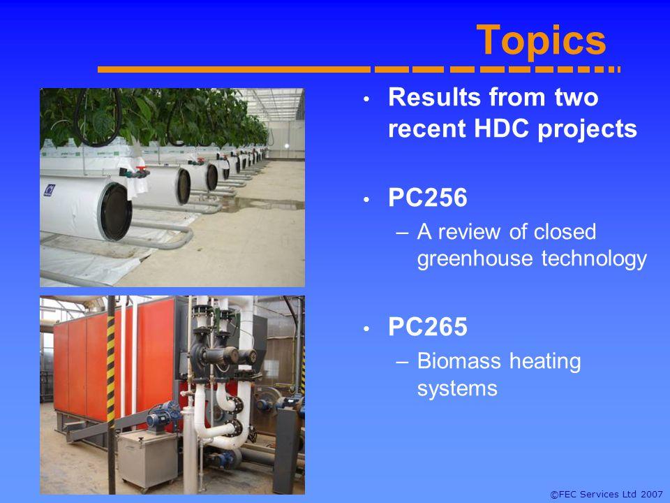 ©FEC Services Ltd 2007 Scenario 2 Higher energy & CO 2 user 697 tonnes CO 2 /Ha p.a.
