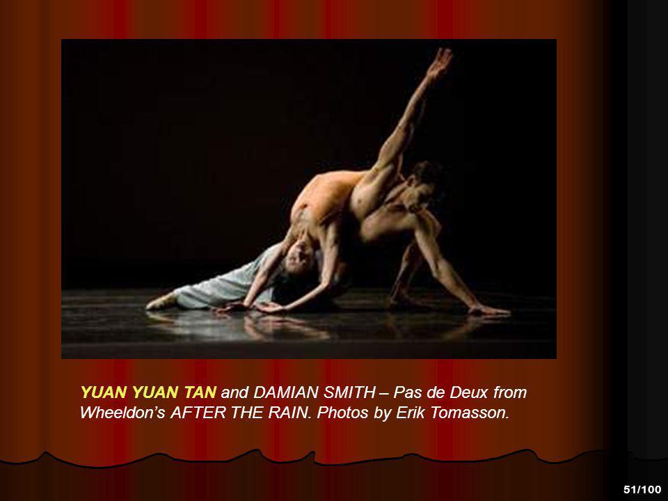 50/100 YUAN YUAN TAN and DAMIAN SMITH – Pas de Deux from Wheeldons AFTER THE RAIN. Photos by Erik Tomasson.