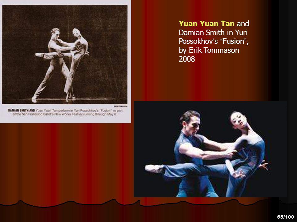 64/100 Yuan Yuan Tan Yuan Yuan Tan has been a guest principal dancer with the Hong Kong Ballet to perform in some modern pieces with the company.