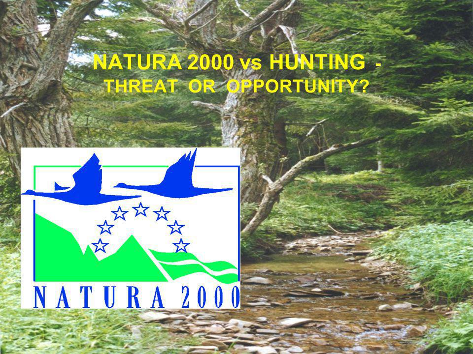 NATURA 2000 vs HUNTING - THREAT OR OPPORTUNITY