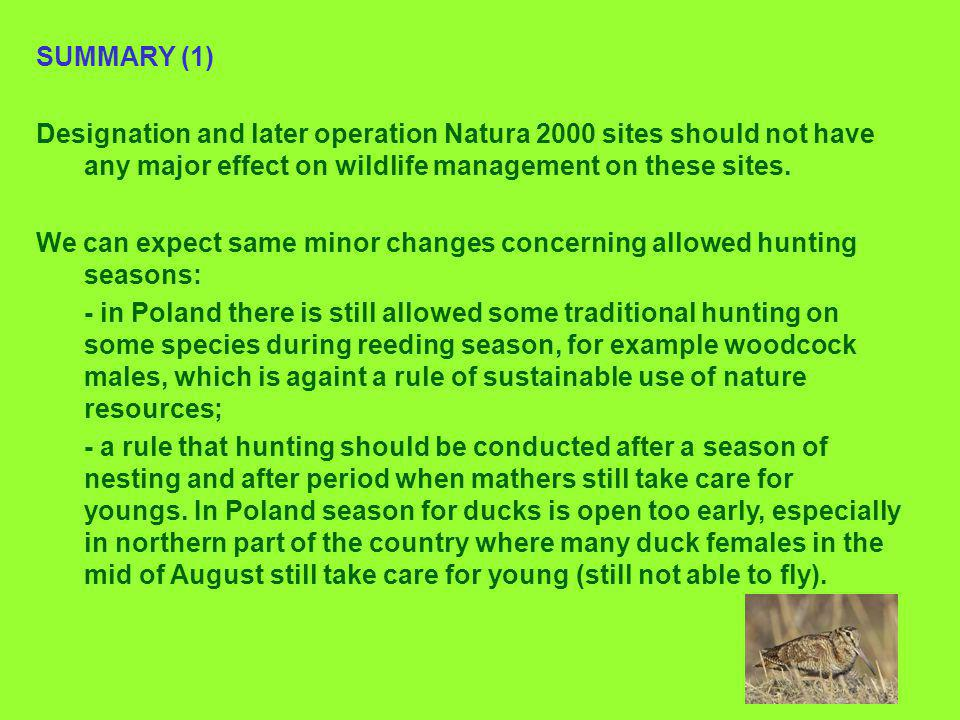 SUMMARY (1) Designation and later operation Natura 2000 sites should not have any major effect on wildlife management on these sites.