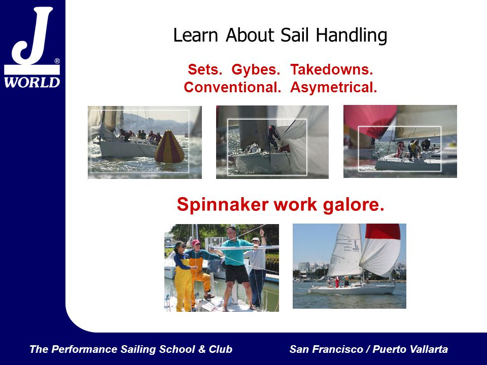 The Performance Sailing School & ClubSan Francisco / Puerto Vallarta Learn About Sail Handling Sets.
