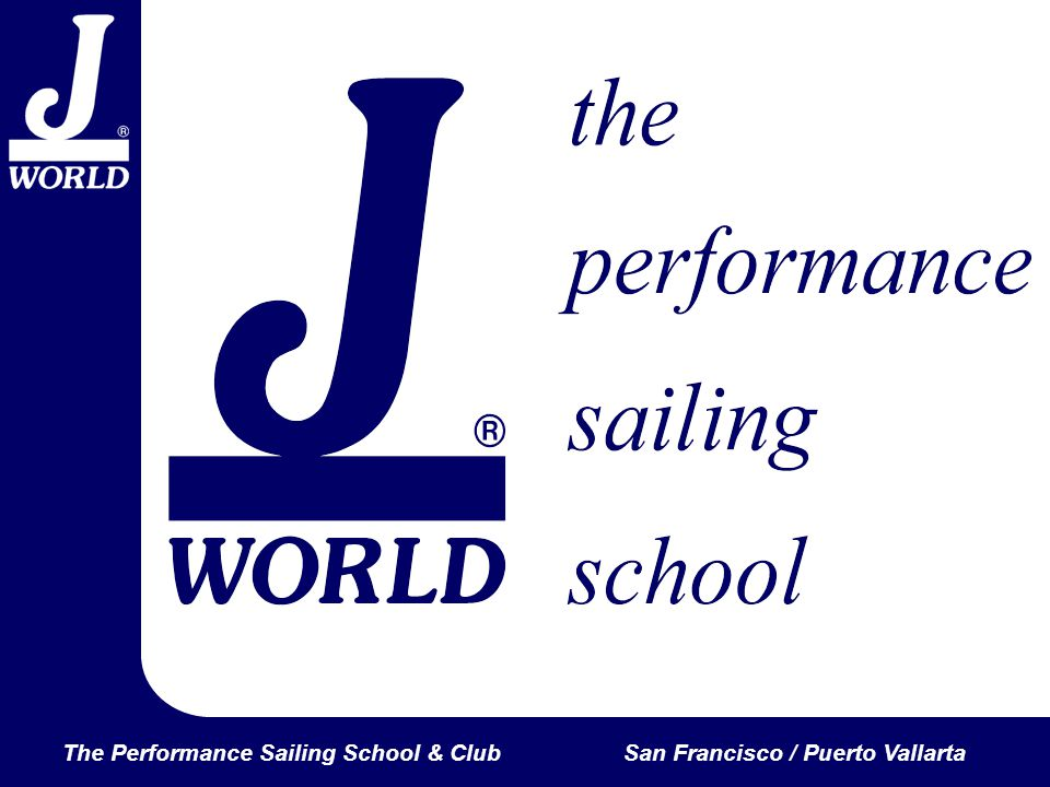 The Performance Sailing School & ClubSan Francisco / Puerto Vallarta