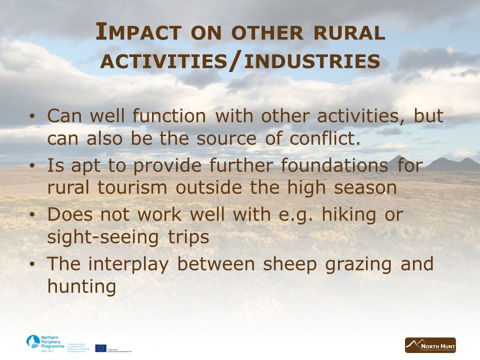 I MPACT ON OTHER RURAL ACTIVITIES / INDUSTRIES Can well function with other activities, but can also be the source of conflict.