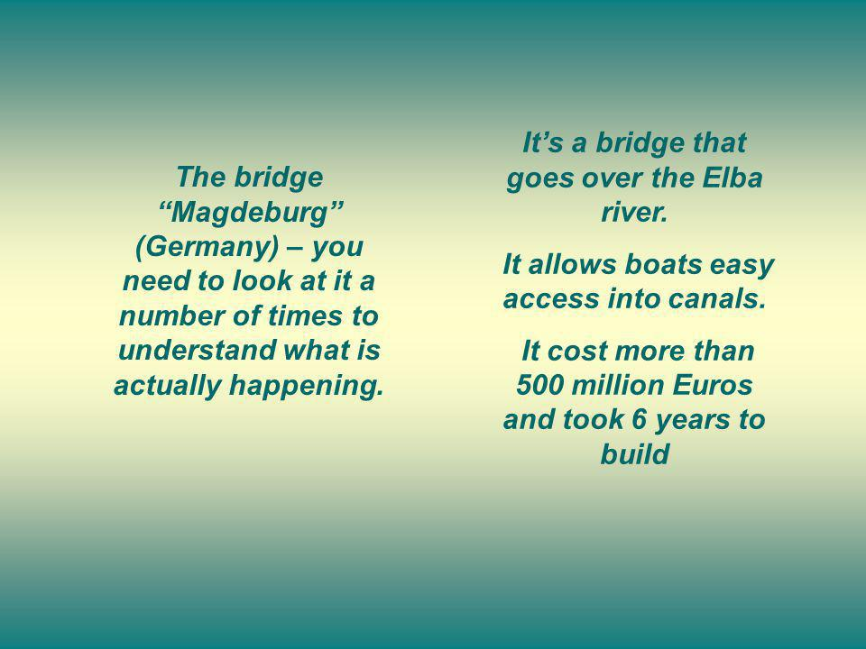 The bridge Magdeburg (Germany) – you need to look at it a number of times to understand what is actually happening.