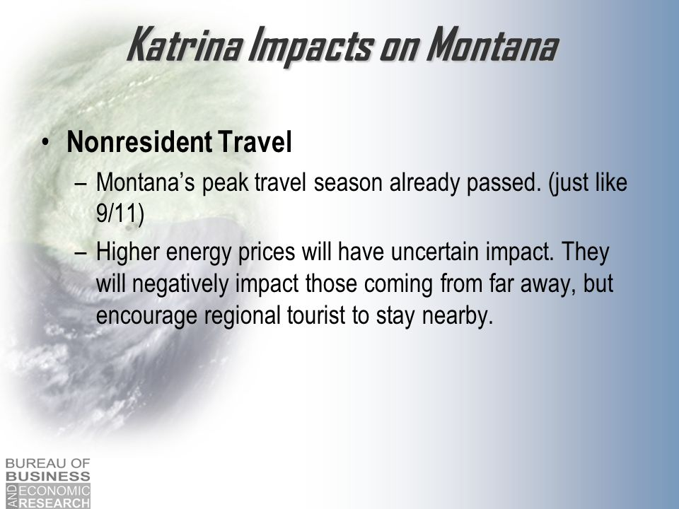 Katrina Impacts on Montana Nonresident Travel –Montanas peak travel season already passed.