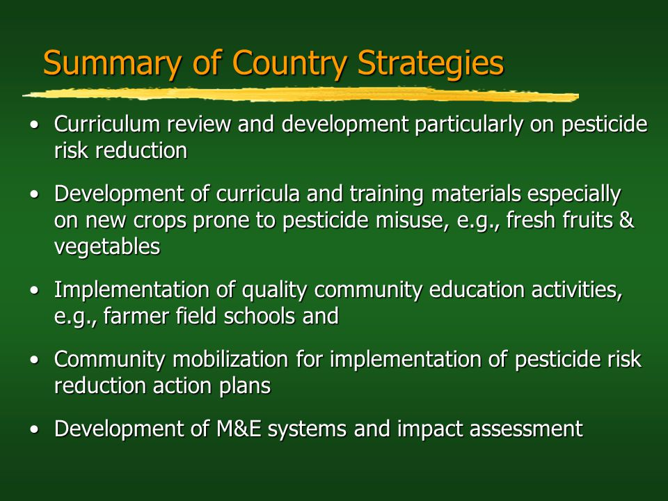 Summary of Country Strategies Curriculum review and development particularly on pesticide risk reductionCurriculum review and development particularly