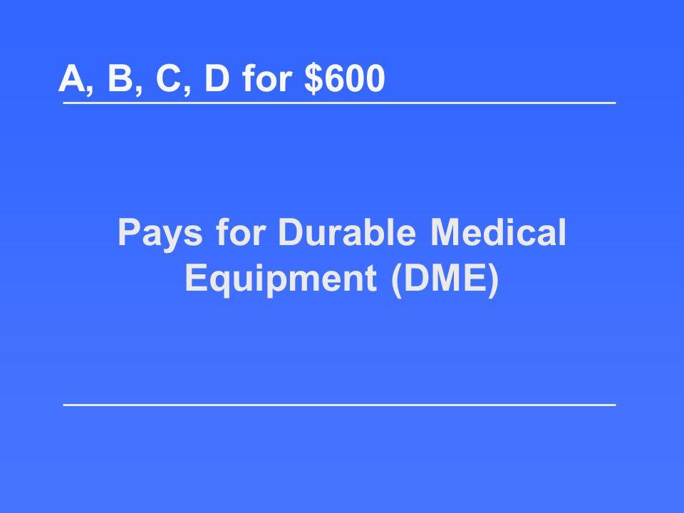 Return to the board! What is Part D? A, B, C, D for $400
