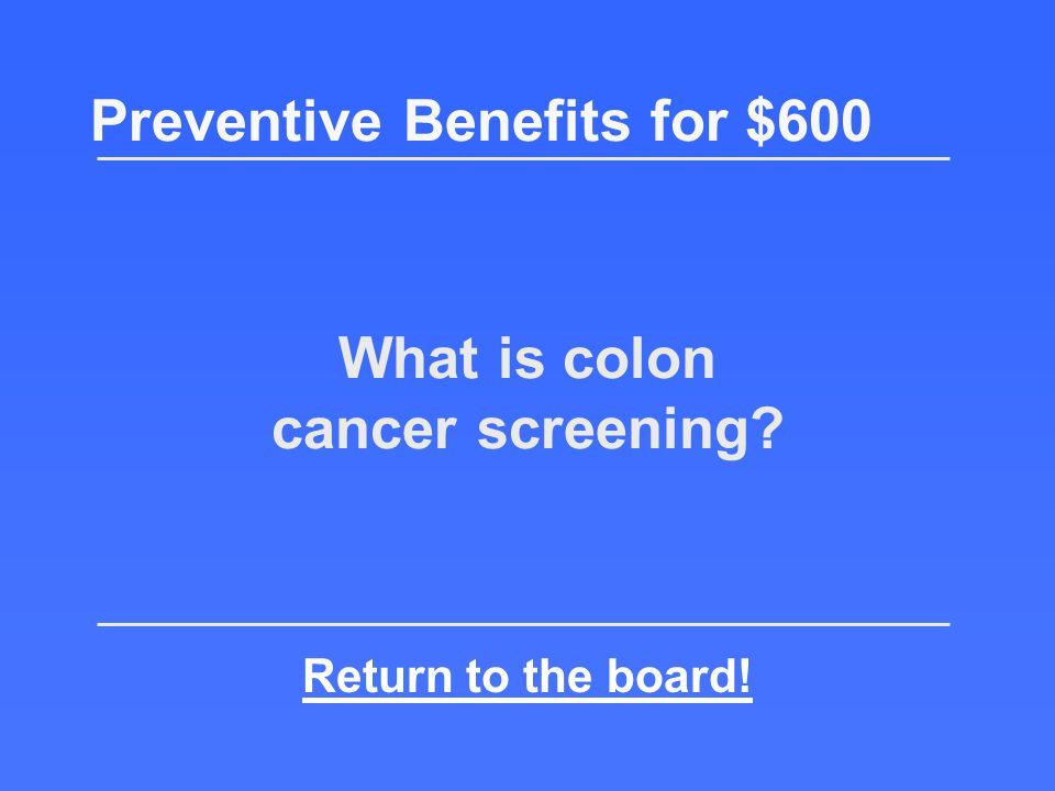 Covered test for all at age 50+ Preventive Benefits for $600