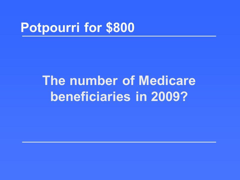 $200 $400 $600 $800 $1000 $600 $800 $600 $800MEDI– PART A OR PART B PREVENTIVE BENEFITS FUN WITH ACRONYMS POTPOURRI $200 $400 $600 $800 $1000 $400 $60