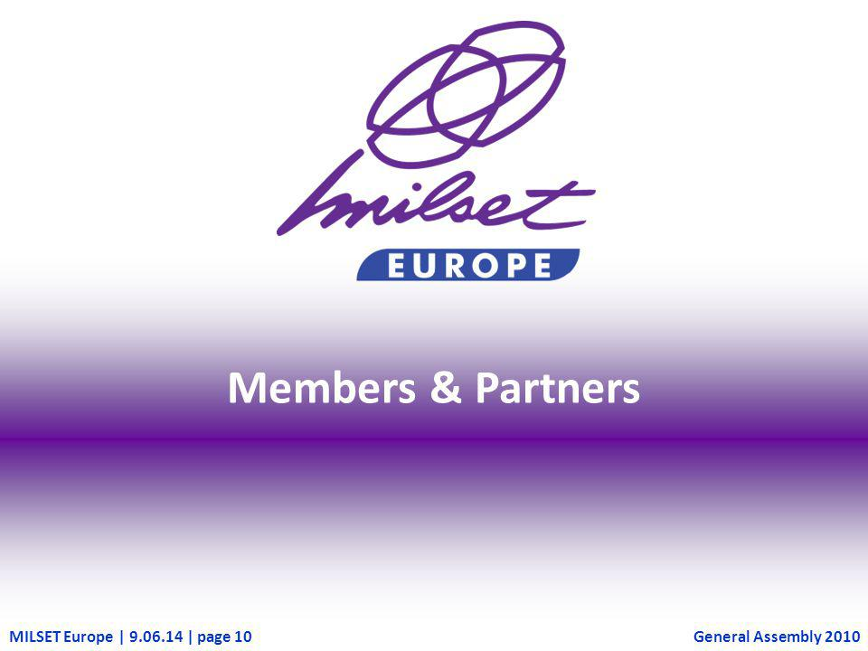 MILSET Europe   9.06.14   page 10 Members & Partners General Assembly 2010