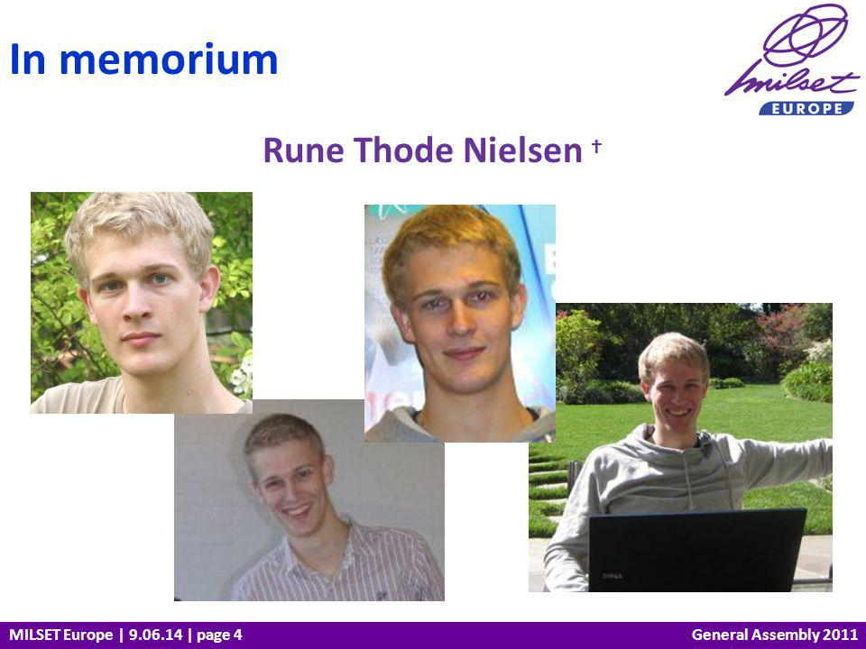 MILSET Europe | 9.06.14 | page 5 Rune Thode Nielsen Award For the voluntary involvement and the passion of a young person to support science education In memorium General Assembly 2010