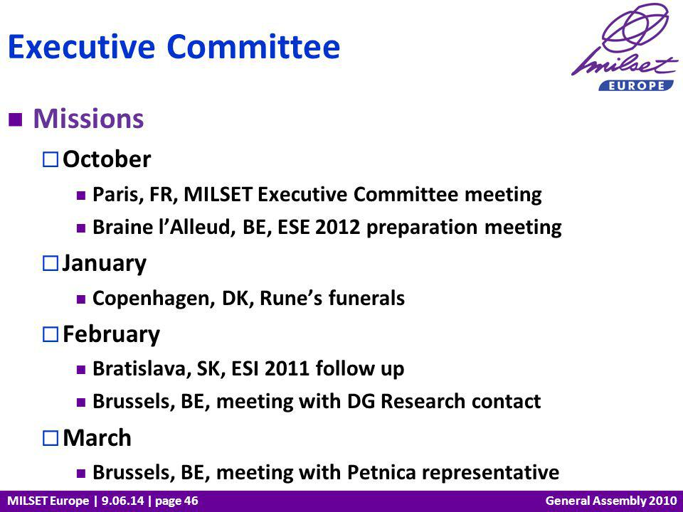 MILSET Europe | 9.06.14 | page 46 Missions October Paris, FR, MILSET Executive Committee meeting Braine lAlleud, BE, ESE 2012 preparation meeting Janu