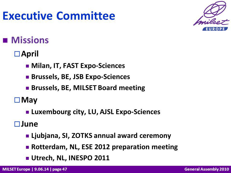 MILSET Europe | 9.06.14 | page 47 Missions April Milan, IT, FAST Expo-Sciences Brussels, BE, JSB Expo-Sciences Brussels, BE, MILSET Board meeting May