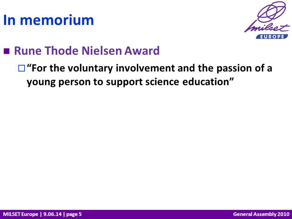 MILSET Europe | 9.06.14 | page 5 Rune Thode Nielsen Award For the voluntary involvement and the passion of a young person to support science education
