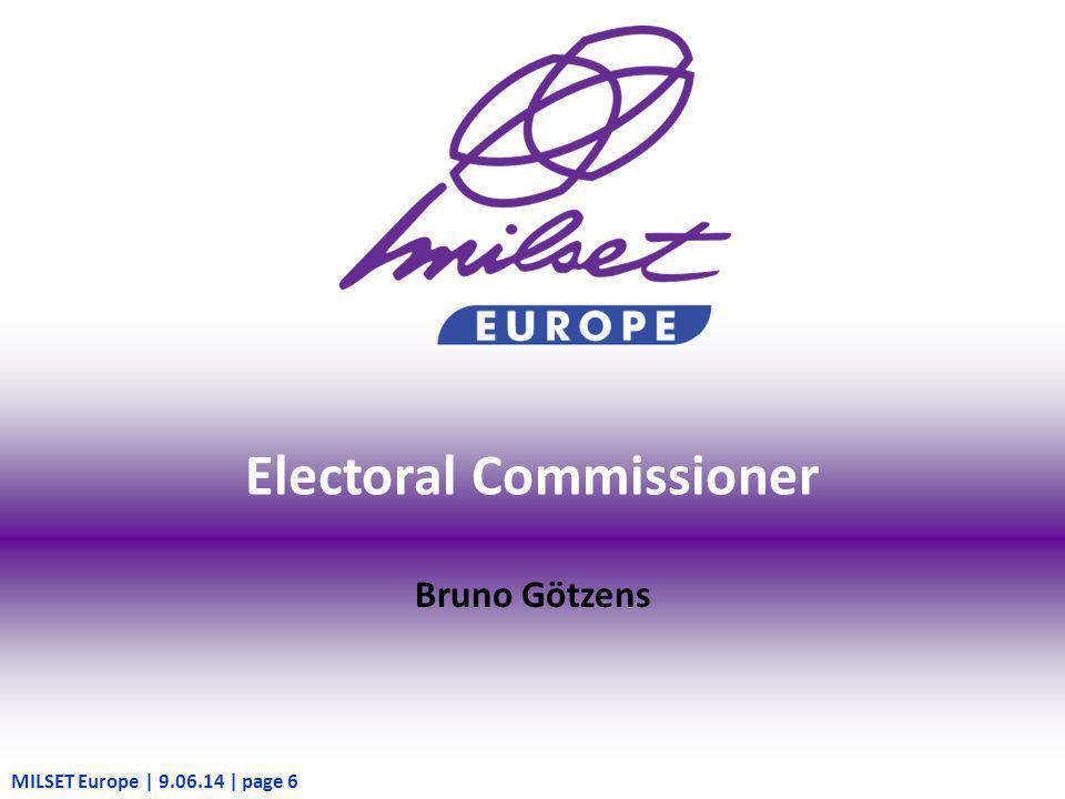 MILSET Europe | 9.06.14 | page 6 Electoral Commissioner Bruno Götzens