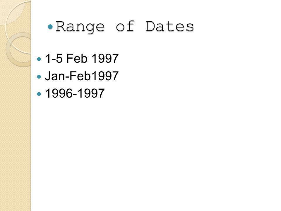 Range of Dates Range of Dates 1-5 Feb 1997 Jan-Feb1997 1996-1997