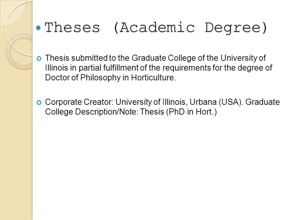 Theses (Academic Degree) Theses (Academic Degree) Thesis submitted to the Graduate College of the University of Illinois in partial fulfillment of the requirements for the degree of Doctor of Philosophy in Horticulture.