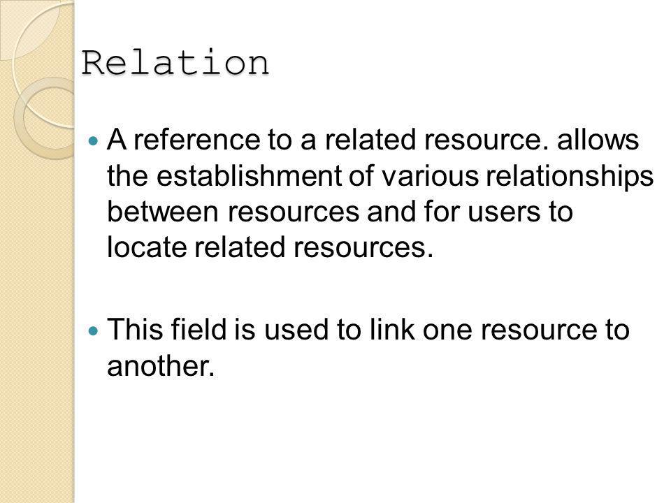 Relation A reference to a related resource.