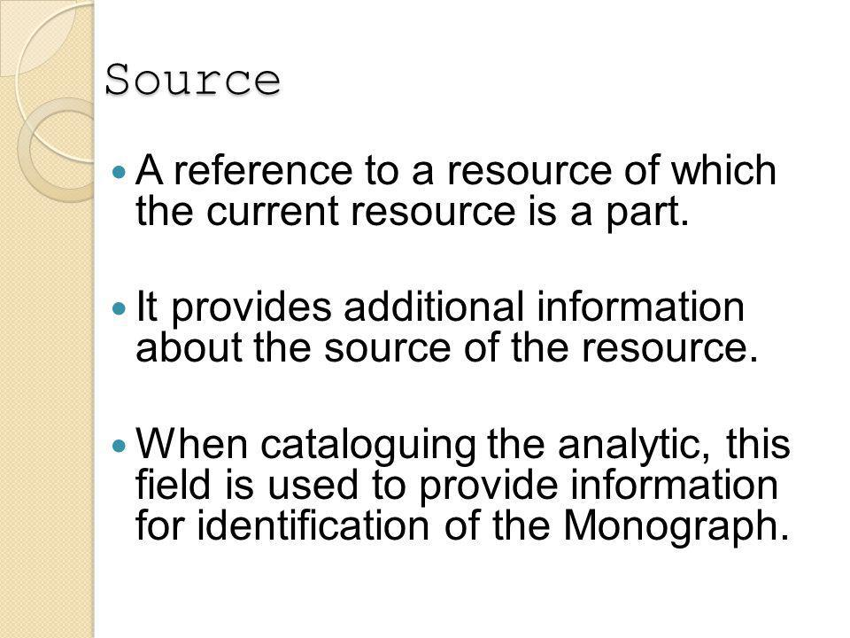 Source A reference to a resource of which the current resource is a part.