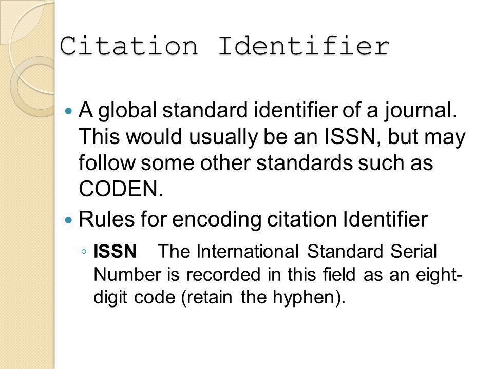 Citation Identifier A global standard identifier of a journal.