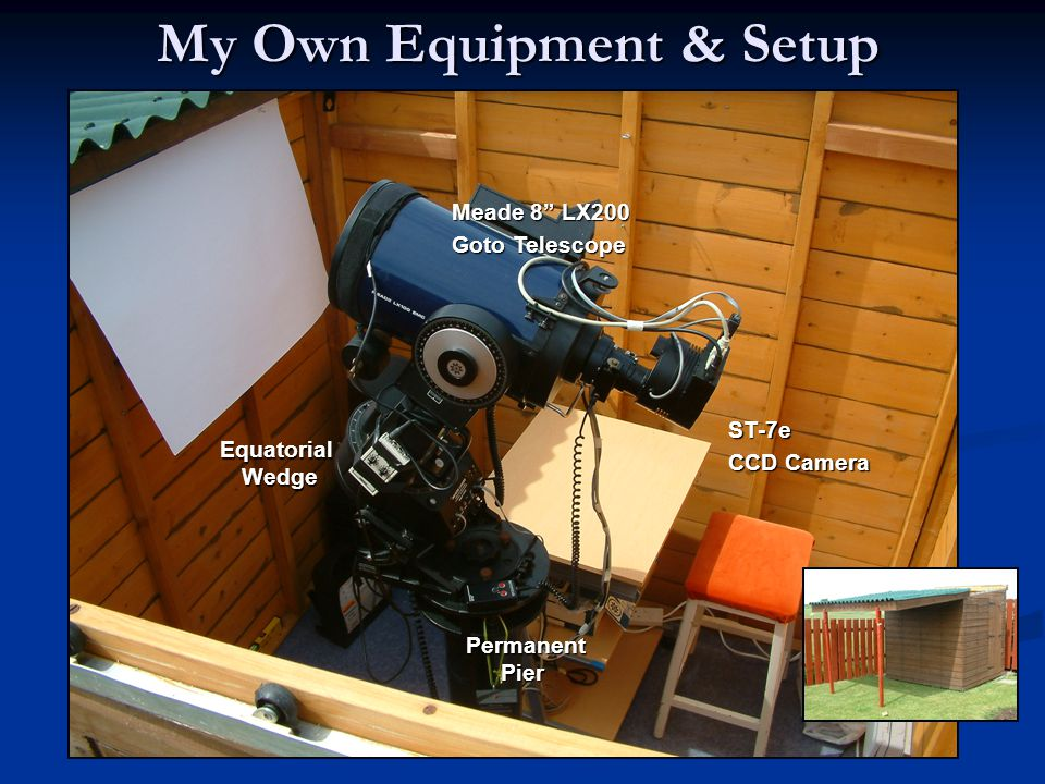 My Own Equipment & Setup Meade 8 LX200 Goto Telescope ST-7e CCD Camera Equatorial Wedge Permanent Pier