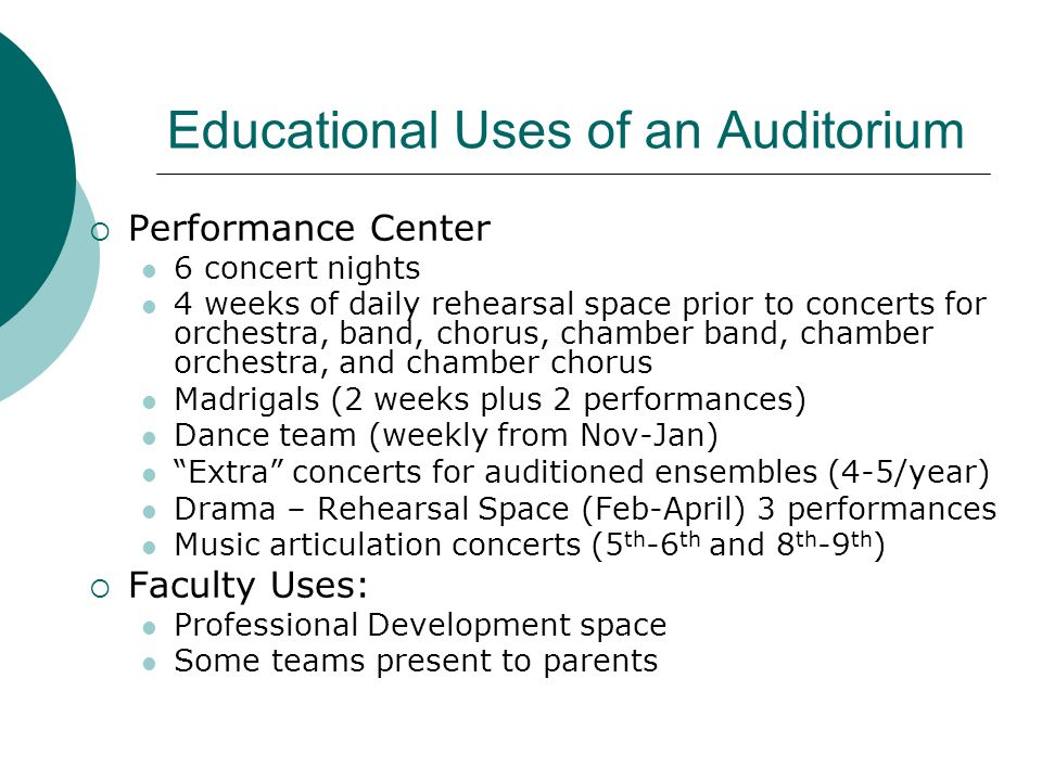Educational Uses of an Auditorium Performance Center 6 concert nights 4 weeks of daily rehearsal space prior to concerts for orchestra, band, chorus,