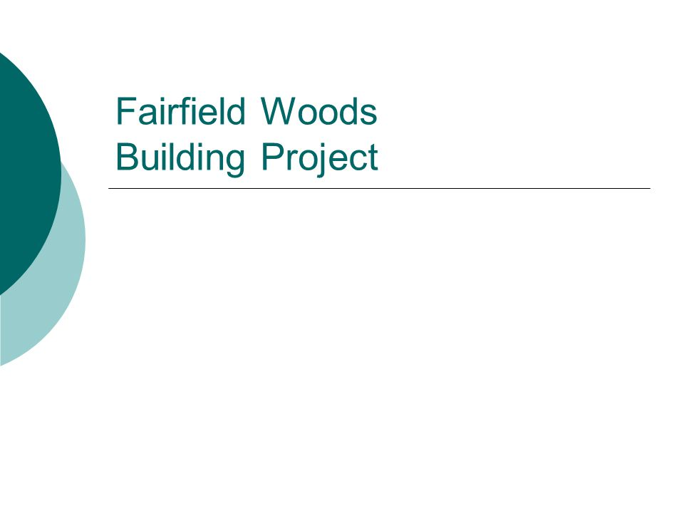 Fairfield Woods Building Project