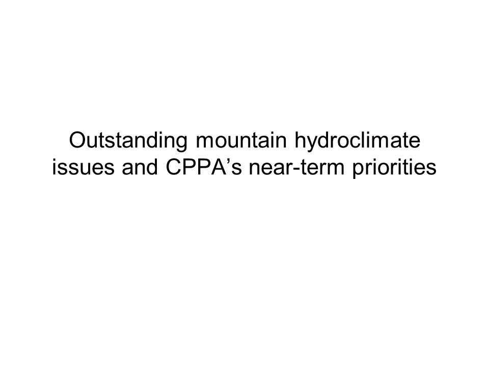 Outstanding mountain hydroclimate issues and CPPAs near-term priorities