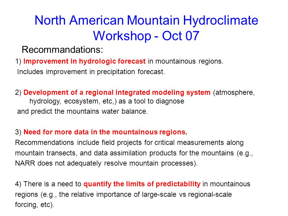 North American Mountain Hydroclimate Workshop - Oct 07 1) Improvement in hydrologic forecast in mountainous regions.