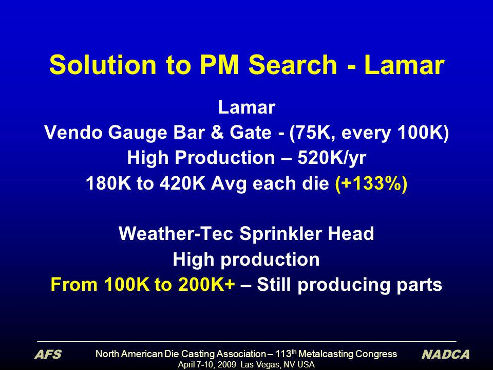 North American Die Casting Association – 113 th Metalcasting Congress April 7-10, 2009 Las Vegas, NV USA Solution to PM Search - Lamar Lamar Vendo Gau