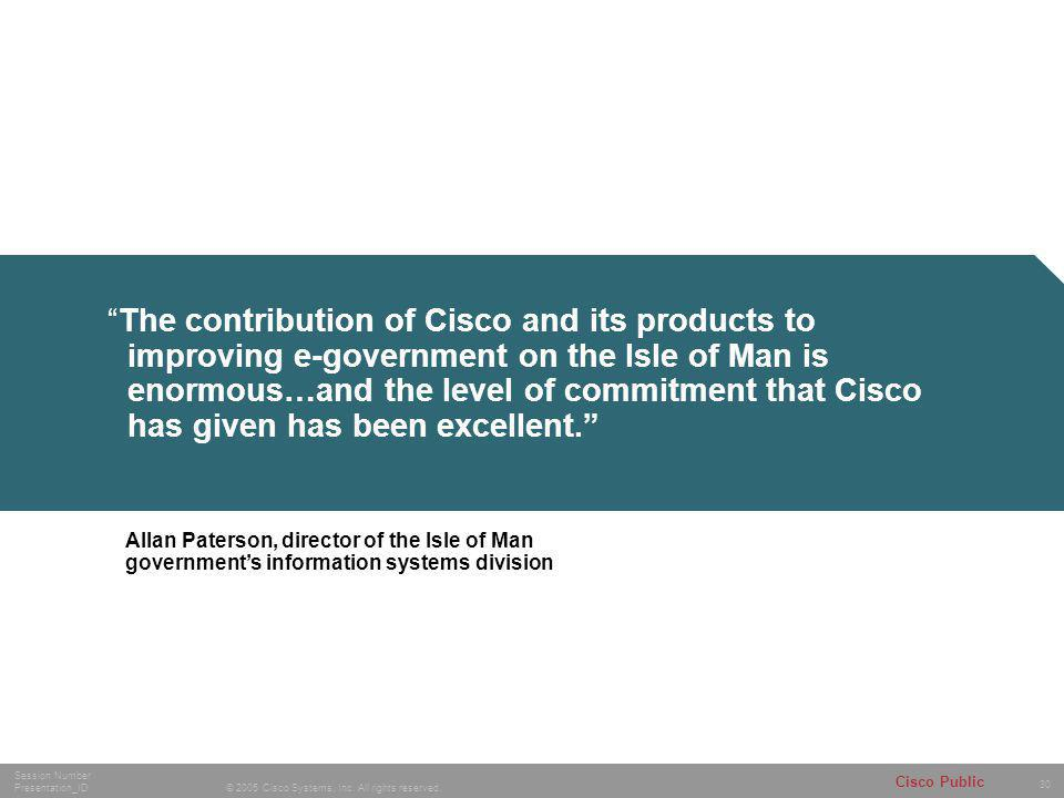 30 © 2005 Cisco Systems, Inc. All rights reserved.
