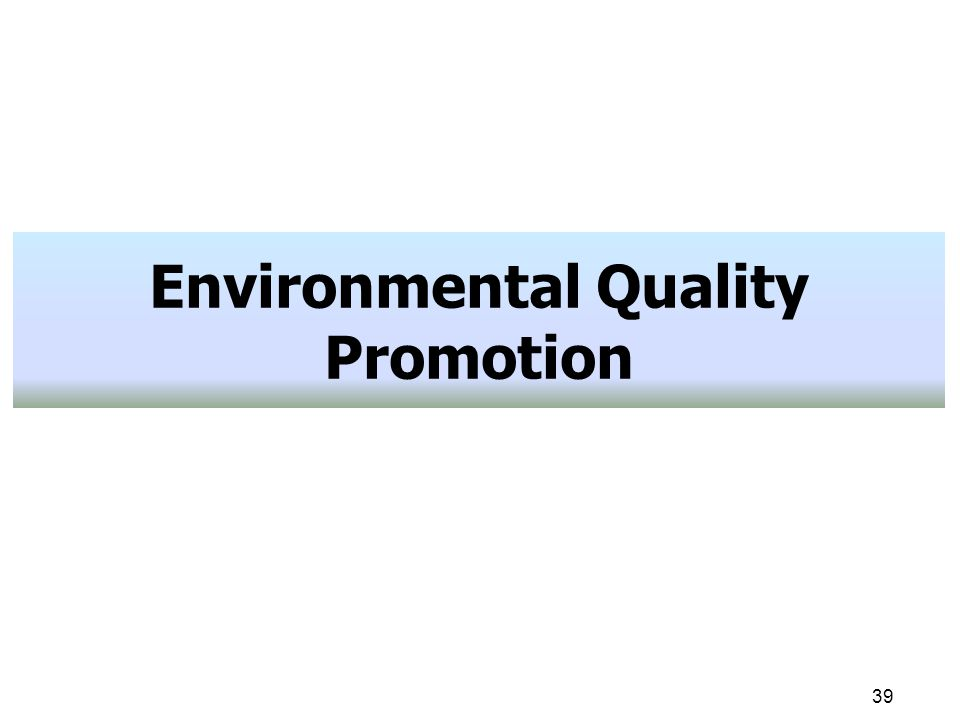 39 Environmental Quality Promotion