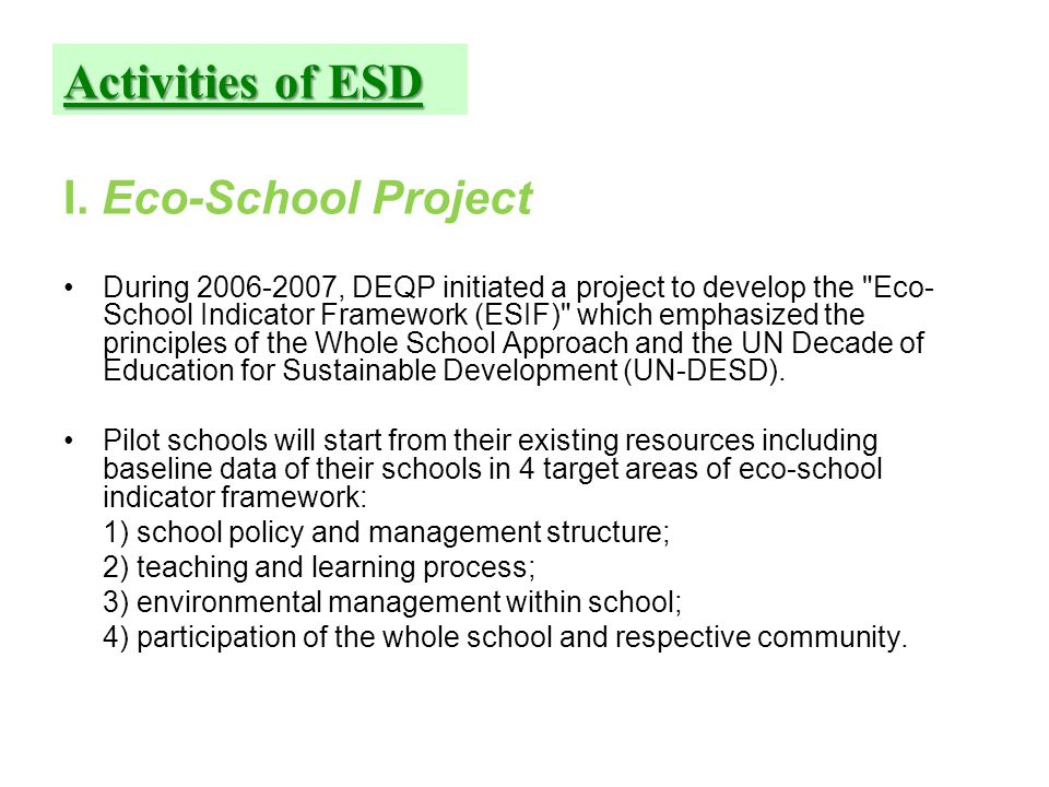 I. Eco-School Project During 2006-2007, DEQP initiated a project to develop the