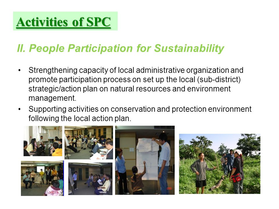 II. People Participation for Sustainability Strengthening capacity of local administrative organization and promote participation process on set up th