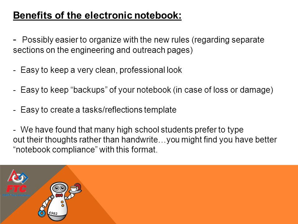 Benefits of the electronic notebook: - Possibly easier to organize with the new rules (regarding separate sections on the engineering and outreach pag
