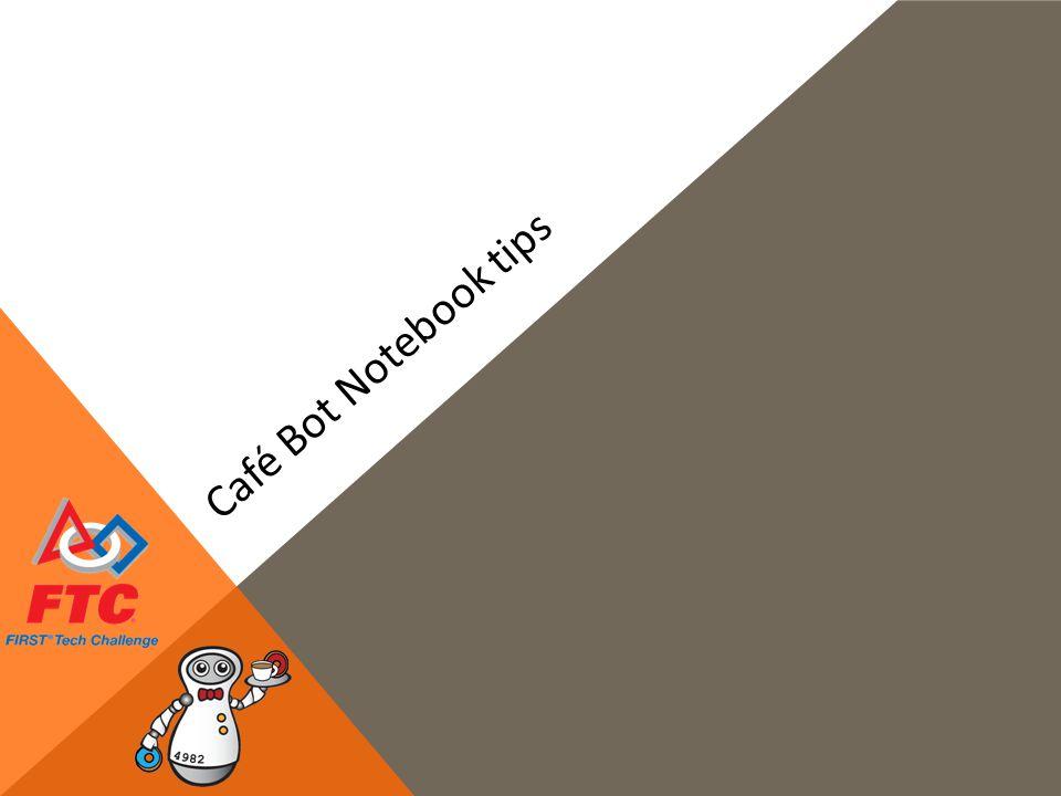 Café Bot Notebook tips