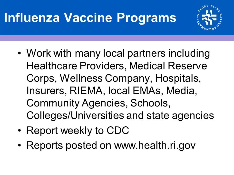 Influenza Vaccine Programs Work with many local partners including Healthcare Providers, Medical Reserve Corps, Wellness Company, Hospitals, Insurers,
