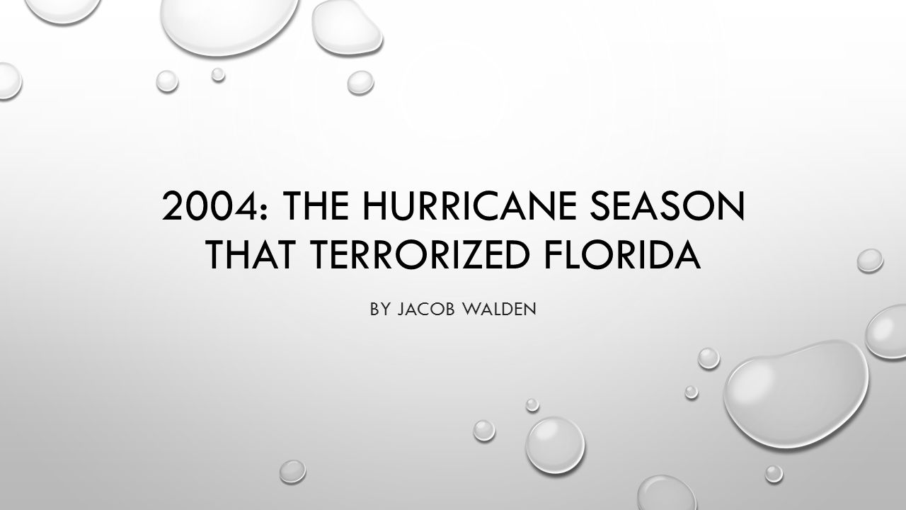 2004: THE HURRICANE SEASON THAT TERRORIZED FLORIDA BY JACOB WALDEN