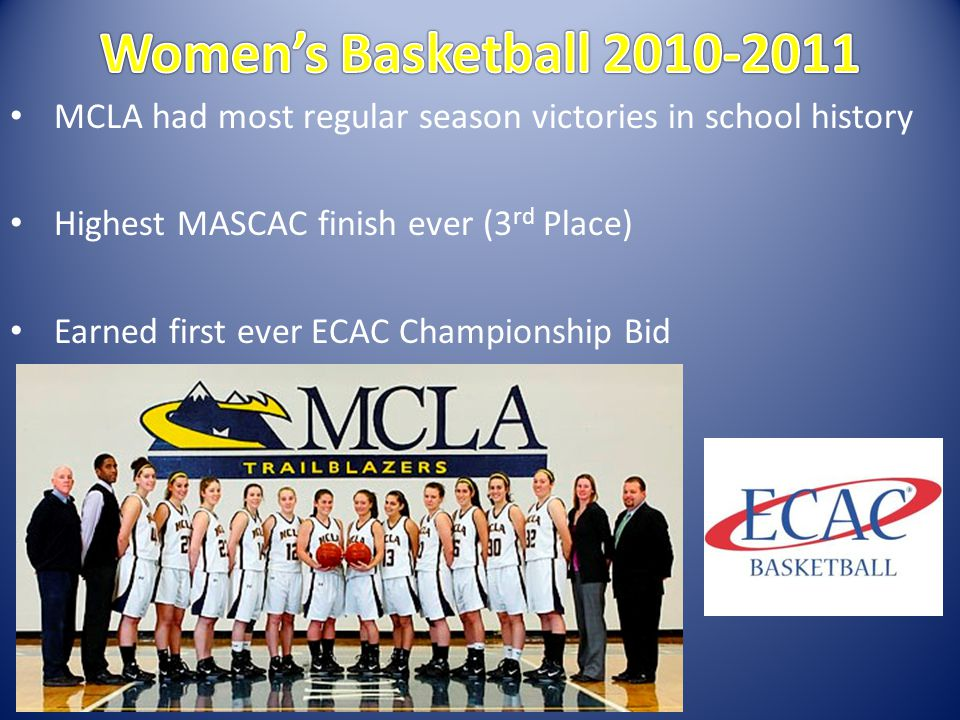 MCLA had most regular season victories in school history Highest MASCAC finish ever (3 rd Place) Earned first ever ECAC Championship Bid