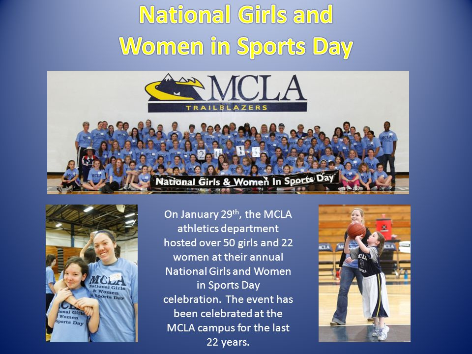 On January 29 th, the MCLA athletics department hosted over 50 girls and 22 women at their annual National Girls and Women in Sports Day celebration.