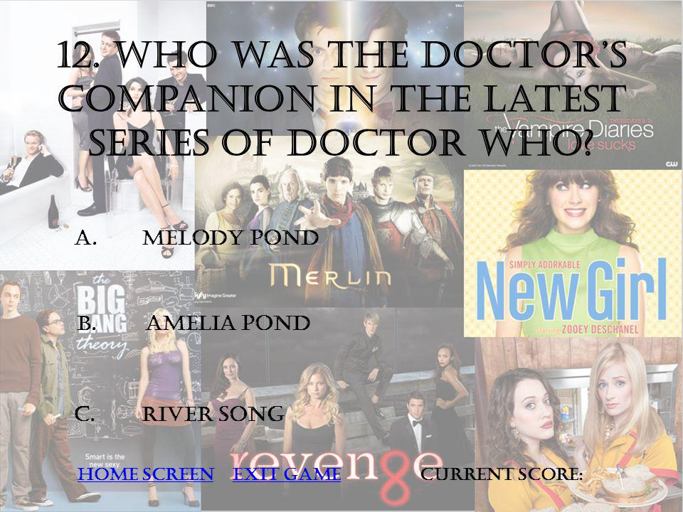 12. Who was the doctors companion in the latest series of doctor who.