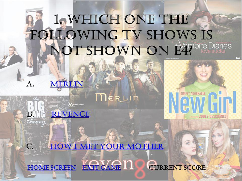 1. Which one the following TV shows is not shown on e4.